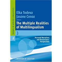 The Multiple Realities of Multilingualism: Personal Narratives and Researchers' Perspectives (Trends in Applied Linguistics)