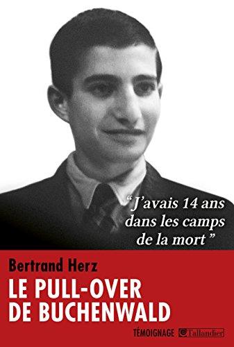 Le Pull-over de Buchenwald: J'avais 14 ans dans les camps de la mort