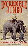 img - for By Barbara Claassen Smucker Incredible Jumbo (Puffin Books) [Paperback] book / textbook / text book