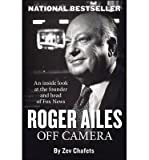 [ ROGER AILES: OFF CAMERA ] By Chafets, Zev ( Author) 2013 [ Paperback ]
