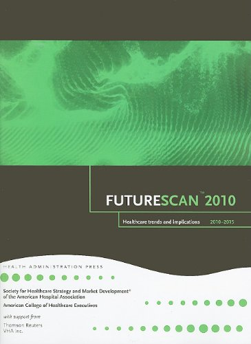 Futurescan: Healthcare Trends and Implications 2010-2015