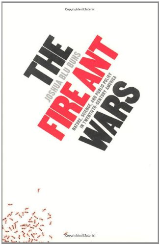 The Fire Ant Wars: Nature, Science, and Public Policy in Twentieth-Century America: Joshua Blu Buhs: 9780226079820: Amazon.com: Books