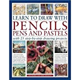 Learn to Draw with Pencils, Pens and Pastels: With 25 Step-By-Step Projects: Learn How To Draw Landscapes, Still Lifes, People, Animals, Buildings, Trees and People Through Taught Example, with Over 550 Color Photographs (0857233300) by Ian Sidaway