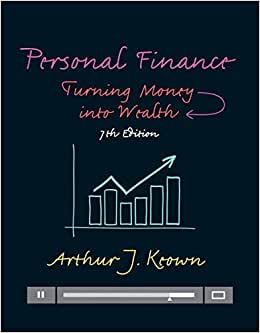 Personal Finance: Turning Money Into Wealth (7th Edition) (Prentice Hall Series In Finance)
