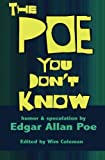 img - for The Poe You Don't Know: Humor & Speculation book / textbook / text book