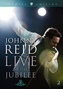 Johnny Reid: Live at the Jubilee (Special Edition)
