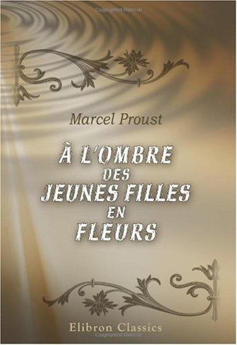 Marcel Proust - À l'ombre des jeunes filles en fleurs (French Edition)