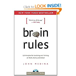 Brain Rules - 12 Principles for Surviving and Thriving at Work Home and School by John Medina PDF eBook