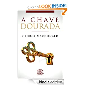 A Chave Dourada (Portuguese Edition) George MacDonald