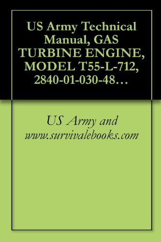US Army Technical Manual, GAS TURBINE ENGINE, MODEL T55-L-712, 2840-01-030-4890, TM 1-2840-254-23P, 1995 (Ebay Us compare prices)