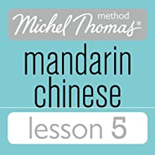 Michel Thomas Beginner Mandarin Chinese Lesson 5 Audiobook by Harold Goodman Narrated by  Michael Thomas Method