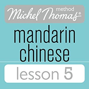 Michel Thomas Beginner Mandarin Chinese Lesson 5 Audiobook