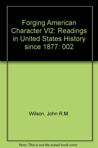 Forging the American Character: Readings in United States History Since 1877