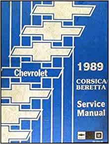 1989 Chevy Corsica and Beretta Repair Shop Manual Original: Chevrolet