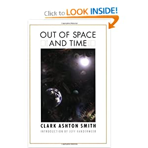 Out of Space and Time (Bison Frontiers of Imagination) by Clark Ashton Smith and Jeff VanderMeer