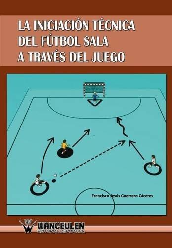 Iniciación Al Fútbol Sala A Través Del Juego