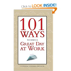 101 Ways to Have a Great Day at Work Stephanie Goddard Davidson