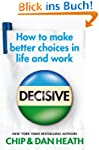 Decisive: How to make better choices...