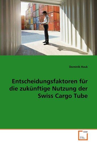 entscheidungsfaktoren-fur-die-zukunftige-nutzung-der-swiss-cargo-tube