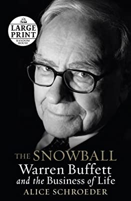 The Snowball: Warren Buffett and the Business of Life (Random House Large Print (Cloth/Paper))