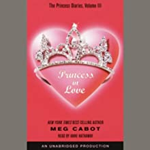 Princess in Love: The Princess Diaries, Volume 3 (       UNABRIDGED) by Meg Cabot Narrated by Anne Hathaway