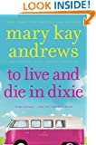To Live & Die In Dixie: Callahan Garrity Mystery, A (Callahan Garrity Mysteries Book 2)