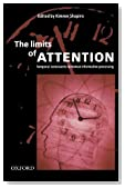 The Limits of Attention: Temporal Constraints on Human Information Processing