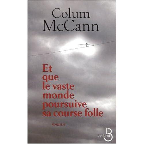 Et que le vaste monde poursuive sa course folle-Colum McCann 41qxkxFm1UL._SS500_