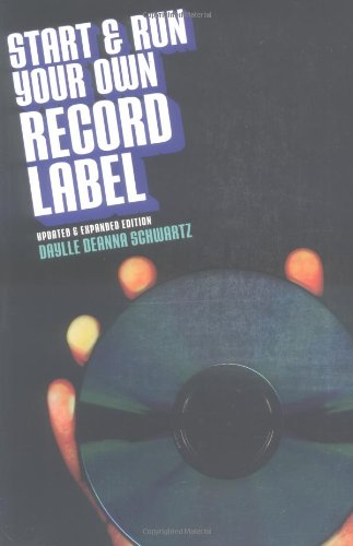 Start and Run Your Own Record Label (Start & Run Your Own Record Label)