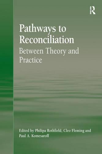 Pathways to Reconciliation: Between Theory and Practice