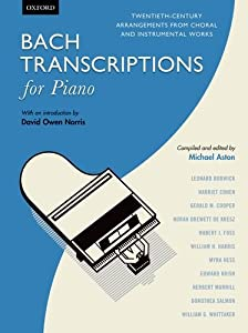 Bach Transcriptions for Piano: Twentieth-century arrangements from choral and instrumental works from OUP Oxford