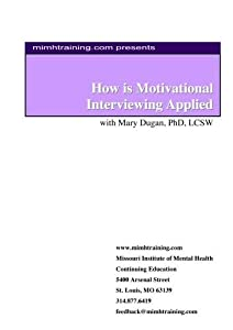 How is Motivational Interviewing Applied with Mary Dugan, PhD