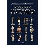 Diccionario de instituciones de la Antigüedad (Historia Serie-Mayor)