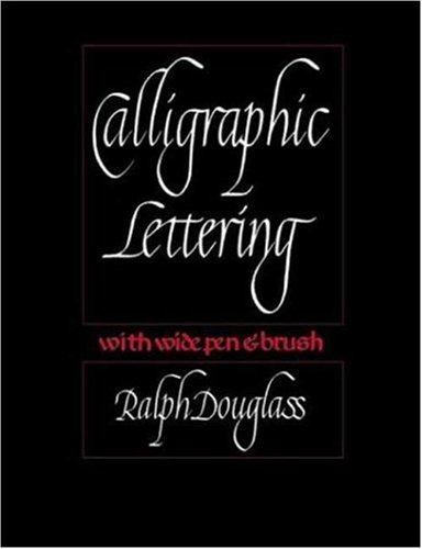 By Ralph Douglass - Calligraphic Lettering with Wide Pen and Brush: Third Edition (3rd Edition) (1975-06-16) [Spiral-bound], Ralph Douglass