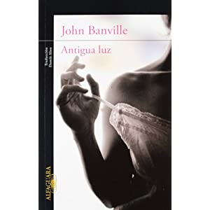 John Banville Antigua Luz Alfaguara 2012