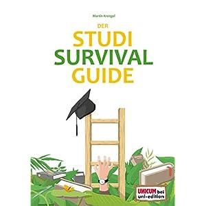 Der Studi-Survival-Guide: Erfolgreich und gelassen durchs Studium