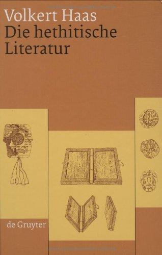 Die hethitische Literatur. Texte, Stilistik, Motive