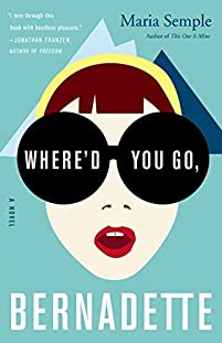 Where'd You Go, Bernadette: A Novel by Maria Semple ebook deal