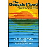 The Genesis Flood: The Biblical Record and Its Scientific Implications (0801095018) by John C. Whitcomb Jr.