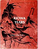 Kiowa Years: A Study in Culture Impact (Anthropology Curriculum Study Project)