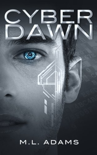 Cyber Dawn by M.L. Adams ebook deal