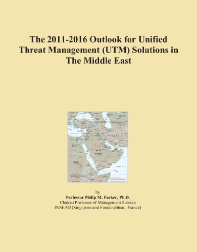 The 2011-2016 Outlook for Unified Threat Management (UTM) Solutions in The Middle East