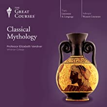 Classical Mythology Lecture by  The Great Courses Narrated by Professor Elizabeth Vandiver