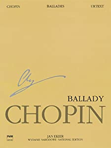Ballades: Chopin National Edition Volume I: 1 (Series a. Works Published During Chopins Lifetime) by Pwm