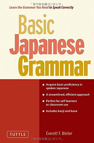 Basic Japanese Grammar: Learn the Grammar You Need to Speak Correctly, by Everett F. Bleiler