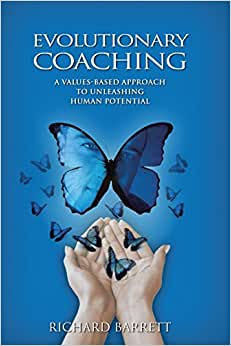 Evolutionary Coaching: A Values-Based Approach To Unleashing Human Potential