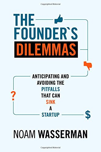 The-Founders-Dilemmas-Anticipating-and-Avoiding-the-Pitfalls-That-Can-Sink-a-Startup-The-Kauffman-Foundation-Series-on-Innovation-and-Entrepreneurship