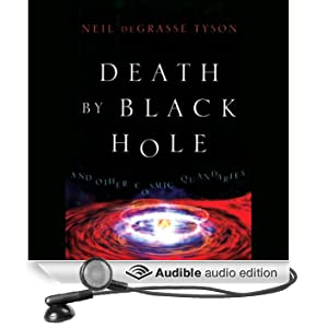 Death by Black Hole: And Other Cosmic Quandaries (Unabridged)