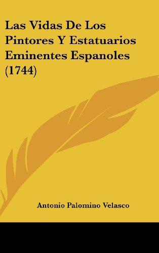 Las Vidas de Los Pintores y Estatuarios Eminentes Espanoles (1744)