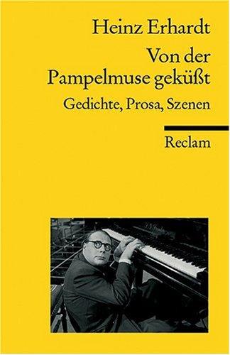 Von der Pampelmuse geküßt. Gedichte, Prosa, Szenen.